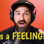 It's a FEELING!